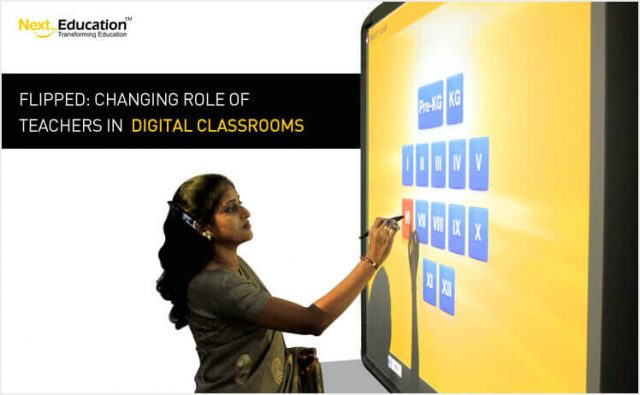Flipped Changing role of Teachers in Digital Classrooms
