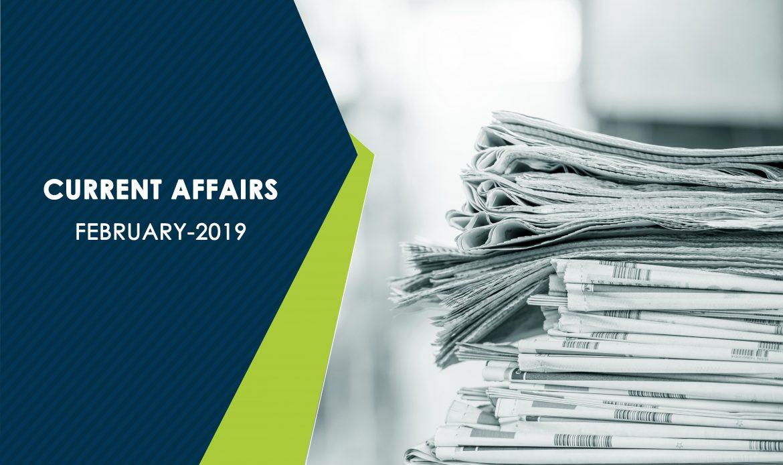 Current Affairs – February 2019