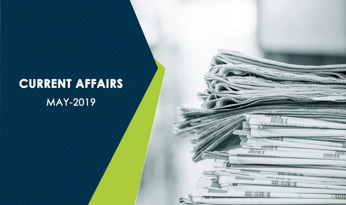 Current Affairs – May 2019